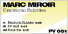 MARC MIROIR - Electronic Bubbles